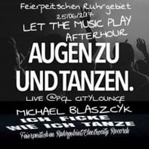 .....° _°..25/06/2017..°_ °..`Afterhour*Let*The*Music*Play*Live*@Pgl Citylounge´..°_ °.....