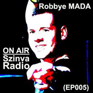 Robbye Mada - ON AIR @ Szinva Radio FM 99.5 (EP005)