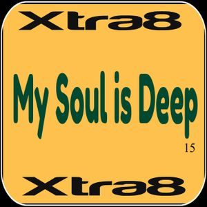 Xtra8 - My Soul is Deep 15