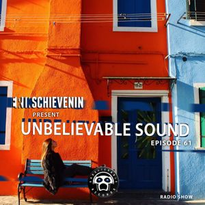 "UNBELIEVABLE RECORDS PODCAST 61 mixed by ""SCHIEVENIN ERIK"""