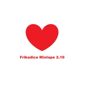 Frikadica Mixtape 2.10