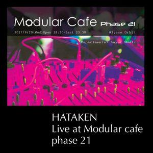 Hataken - Live at Modular Cafe phase 21