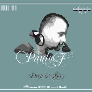 ®Dj Paulo F Pres. Deep & Sexy (Exclusive Set! FullDepartment Prod. London)