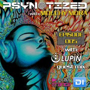 Mouchy Mora pres. Psynotized 005 (August 2013) - Lupin Guest Mix on DI.FM