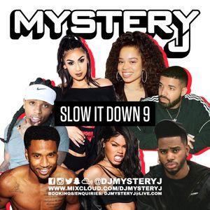 @DJMYSTERYJ - Slow It Down 9
