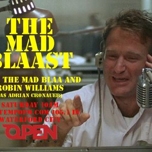 August 16th  2014 - The Mad Blaast, Robin Williams Special - Open Tempo FM