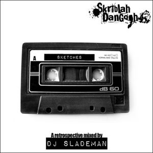 Skriblah - 'Sketches' by Dj Slademan