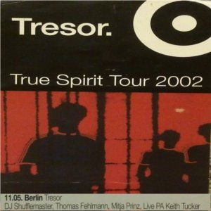 True spirit on Tour...Dj Shufflemaster @ Tresor Berlin 11.05.2002
