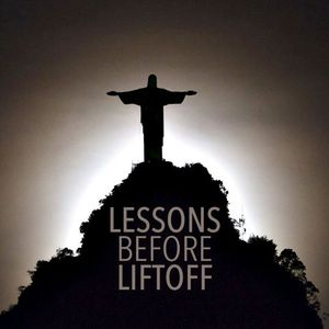 Lessons Before Liftoff