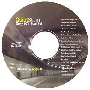 Quiet Storm, June, 2012. Sexy 80's Soul Set