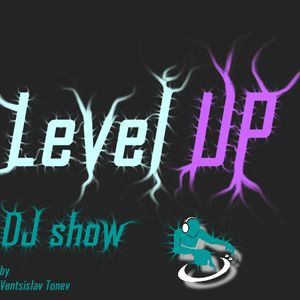 Level UP - DJ show - 04