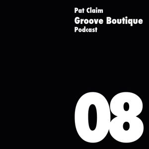 Groove Boutique Podcast 08