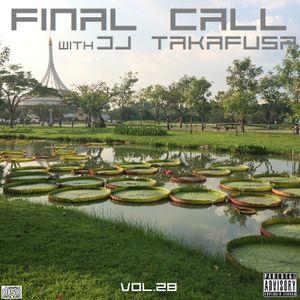 Final Call with DJ Takafusa Vol.28
