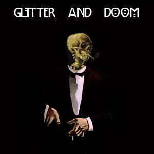 Glitter & Doom #1 feat. Tony Law, Karl Chandler, Kent Valentine, Julia Clark, Sam Astley & Charlie P