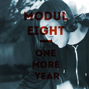 Moduleight - One more year (djset)