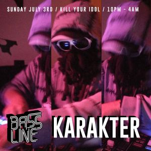 Karakters Bassline mix . see you July 3rd at Kill Ur Idol!