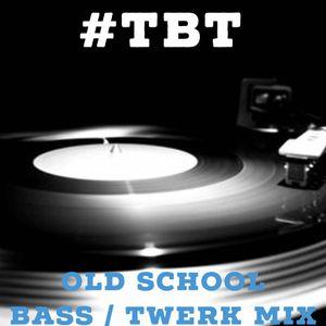 Old SchoolBass/ Twerk Mix Throwback Thursday Radio (WSSB 90.3 Orangeburg SC) Mix  #TBT