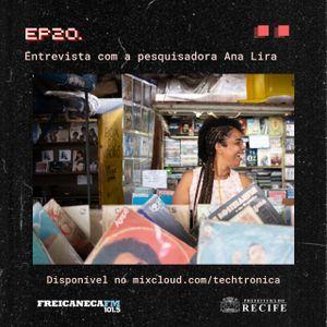 Techtrônica #20 - Entrevista com Ana Lira - @chamanoar