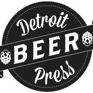 Detroit Beer Press Podcast, Episode 28
