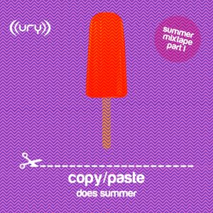 Copy/Paste - Summer Mixtape Part I