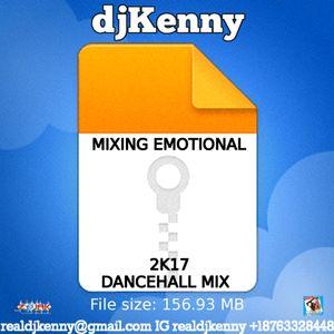 DJ KENNY MIXING EMOTIONAL DANCEHALL MIX APR 2K17