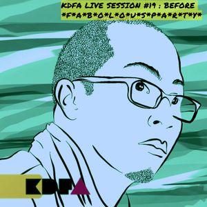 kdfa live session #19 : Before *F*A*B*O*L*O*U*S*P*A*R*T*Y*