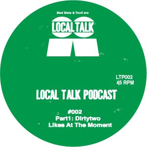 Local Talk Podcast#002-Part1 Dirtytwo - Likes @ The Moment