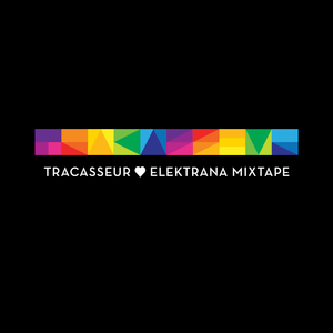 Tracasseur - Tracasseur ♥ Elektrana Mixtape