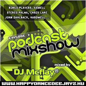 DJ Mcflay® - Podcast Mixshow Episode 3