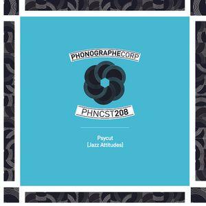 PHNCST215 - Psycut (Jazz Attitudes)