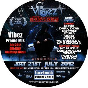 Vibez Promo Mix July 2012 - DJ ON:ONE - Dub Smuglaz (Dubstep Vibez)