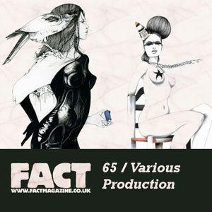FACT Mix 65: Various Production