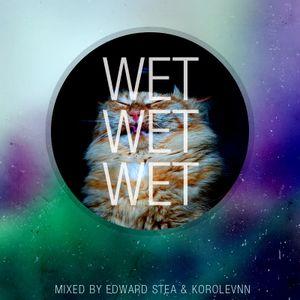 Edward Stea&KorolevNN-Wet Wet Wet