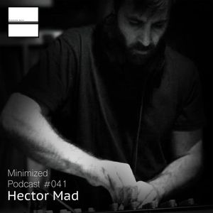 Minimized podcast #41 Hector Mad