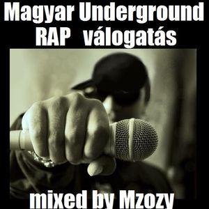 Magyar Underground RAP válogatás By Mzozy