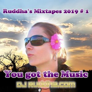 Ruddha's Mixtapes 2019 # 1 You got the Music Party Mix