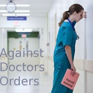 Against Doctors Orders