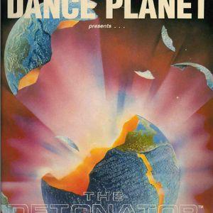 Dj Rap:DANCE PLANET -The Original Detonator March 1993 with Bassman & Robbie Dee
