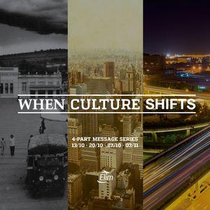 When Culture Shifts Part 1 - AM - Luke Brough