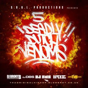 S.O.U.L. Productions Presents: DJ DBS, DJ DNS, DJ Irie, DJ TLM & DJ Broky B - 5 Deadly Dutch Venoms