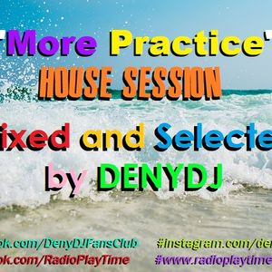 """More Practice"" House Session"