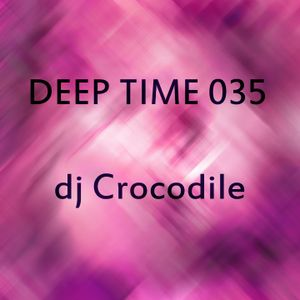Dj Crocodile - Deep Time 035