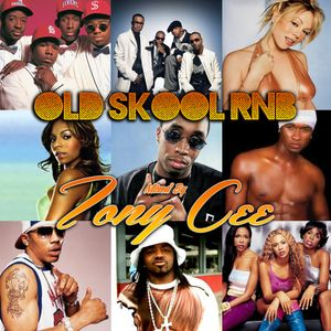 OLD SKOOL RNB (Mixed By Tony Cee)