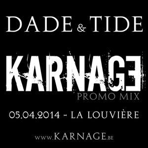 Dade & Tide - Promo mix KARNAGE 2 Years