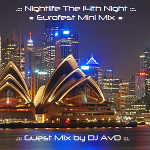 .::: Nightlife :::.::: The 14th Night :::.::: Guest Mix by DJ AvD :::.