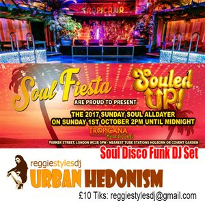 Reggie Styles Souled Up x Soul Fiesta All Dayer Warm Up Mix (Oct 1st Club Tropicana, Covent Garden)