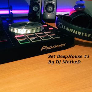 Set Deep House #1 By DjMotheD