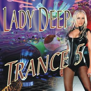 Lady Deep The 5th Trancemix Of 2006