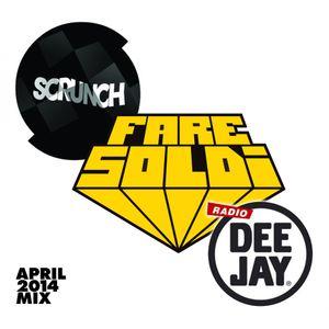 Fare Soldi x Radio Deejay x SCRUNCH - April 2014