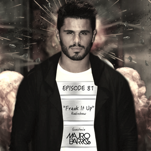 FREAKJ Presents 'Freak It Up' Radioshow - Episode #081 (Guestmix by Mauro Barros)